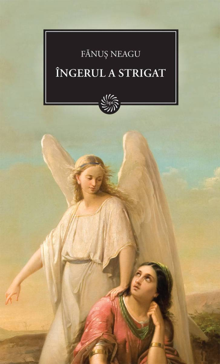 """Citate ,,Îngerul a strigat"""" de Fănuş Neagu"""