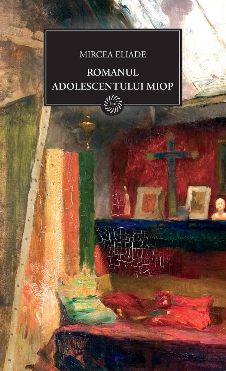 """Citate ,,Romanul adolescentului miop"""" de Mircea Eliade"""